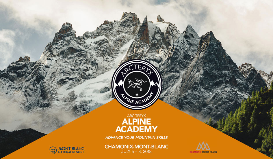 Arc'teryx Alpine Academy 2018: from 5 - 8 July 2018 Chamonix - Mont-Blanc will host Europe's premier formative mountaineering event.